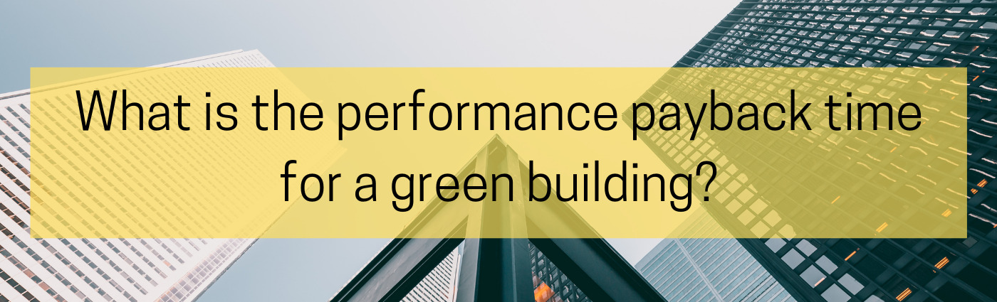 SAQ #12: What is the performance payback time for a green building?